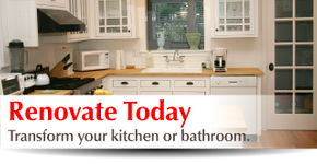 Renovate Today | Transform your kitchen or bathroom.