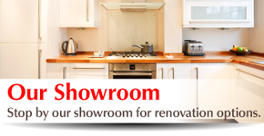 Our Showroom | Stop by our showroom for renovation options.